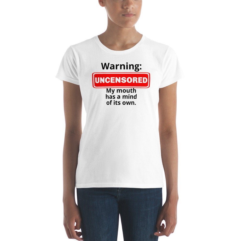 Warning:  Uncensored Women's T-shirt - TheLastWordBish.com