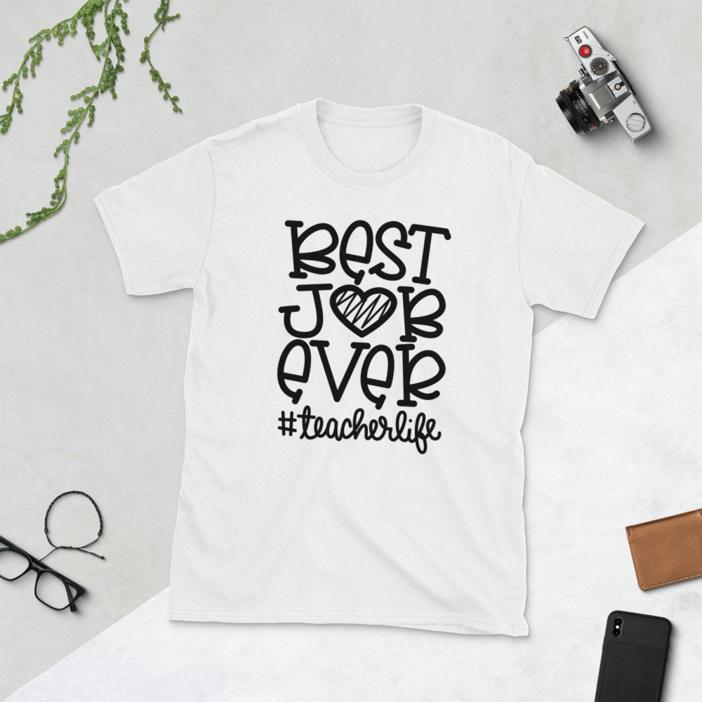 "Unisex Teacher's T-Shirt - ""Best Job Ever"" - #teacherlife - TheLastWordBish.com"
