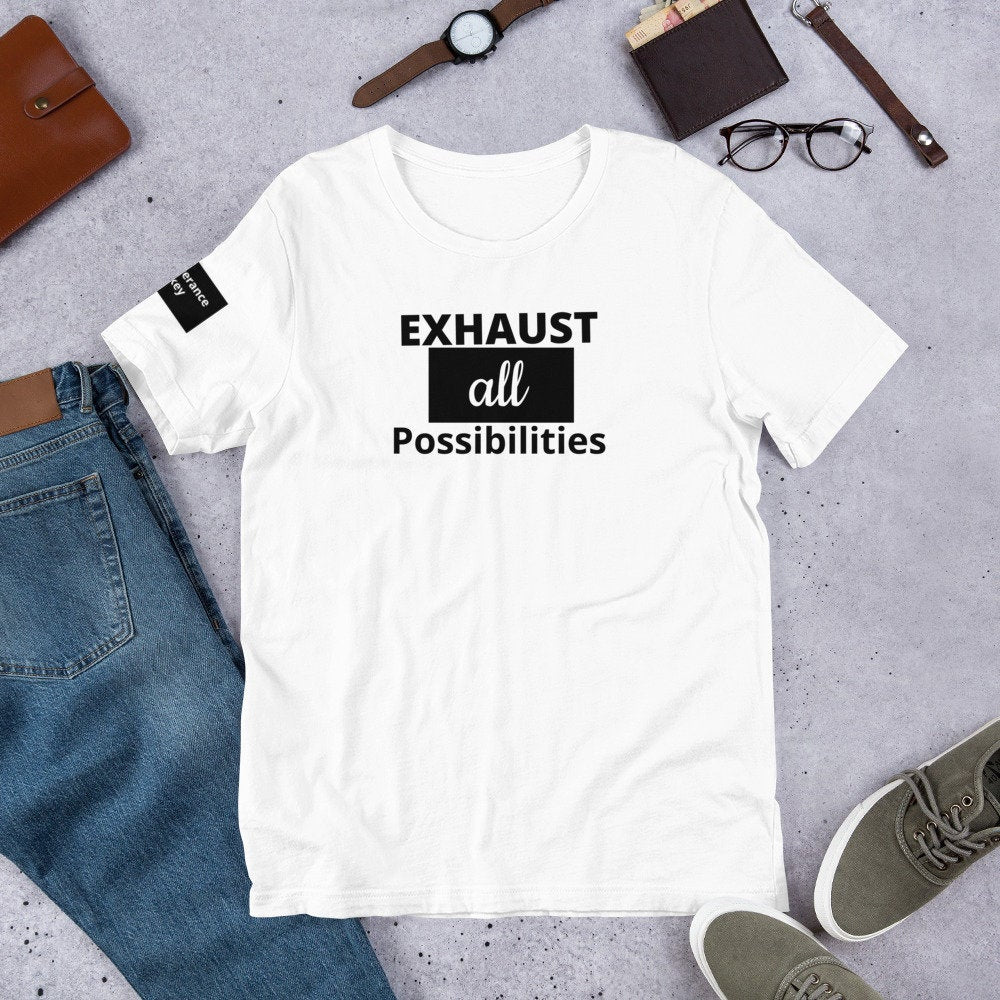 Exhaust All Possibilities Short-Sleeve Unisex White T-Shirt - The Last Word Bish