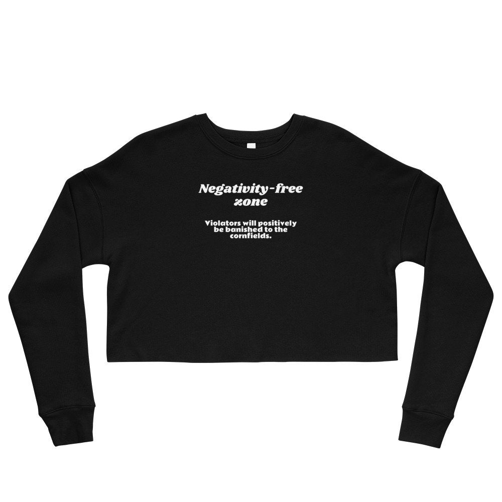 "Women's Crop Sweatshirt, ""Negativity-Free Zone,"" Inspirational but funny top - TheLastWordBish.com"