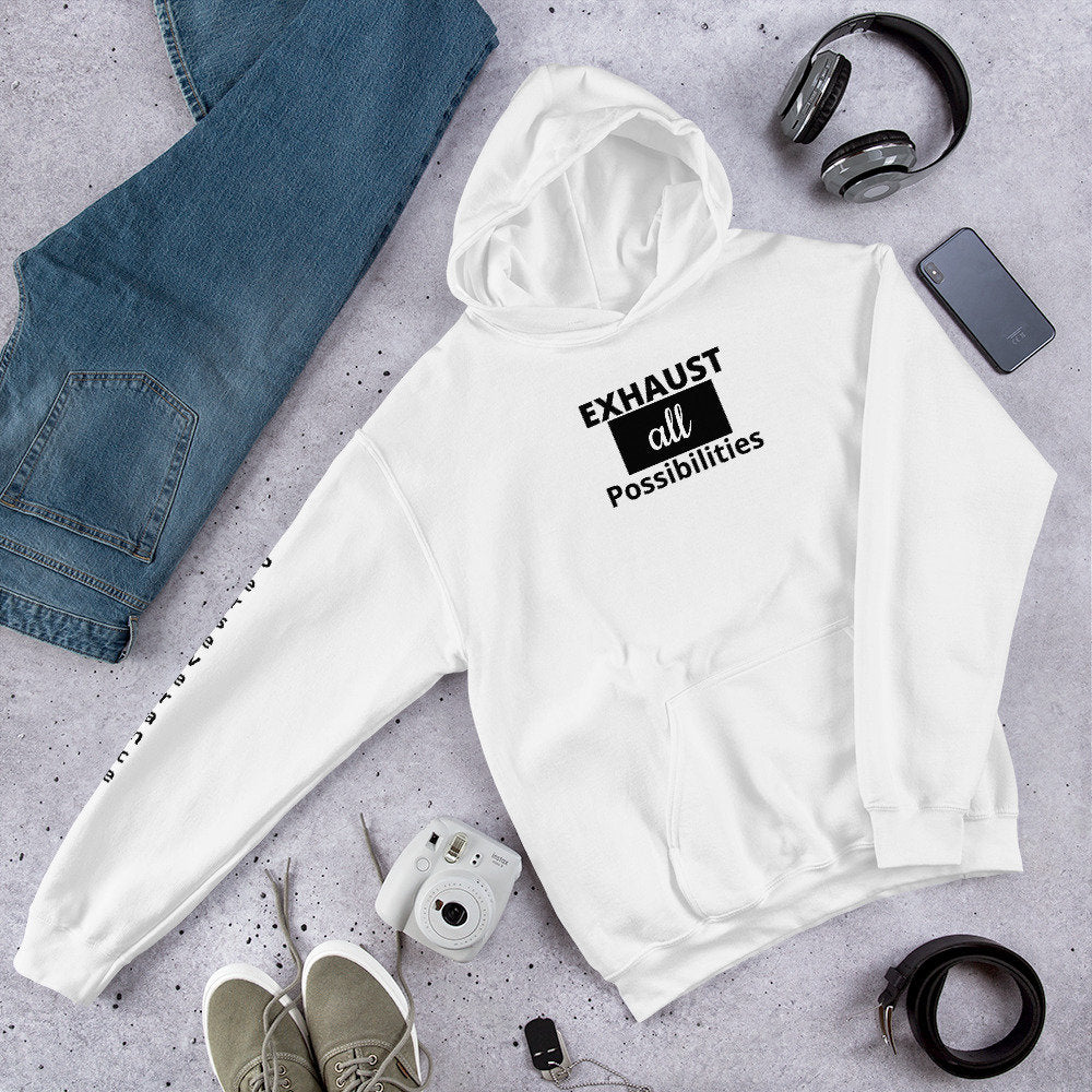 Inspirational Exhaust all Possibilities and Perseverance Unisex Hoodie - The Last Word Bish