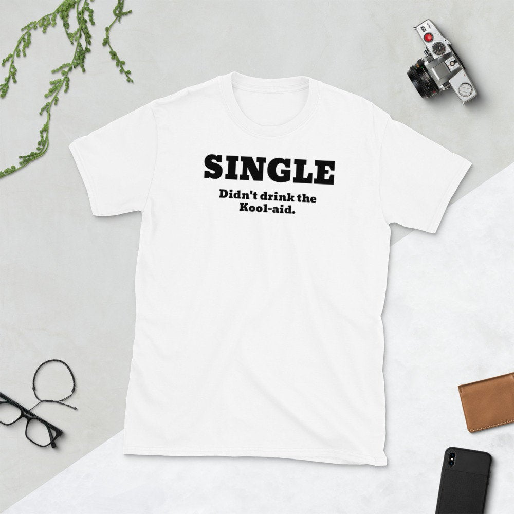 Funny Short-Sleeve Unisex T-Shirt for Singles, Unmarried Men and Women - TheLastWordBish.com