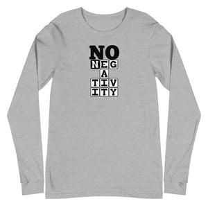 No Negativity Unisex Long Sleeve Tee, Inspirational T-Shirt - TheLastWordBish.com