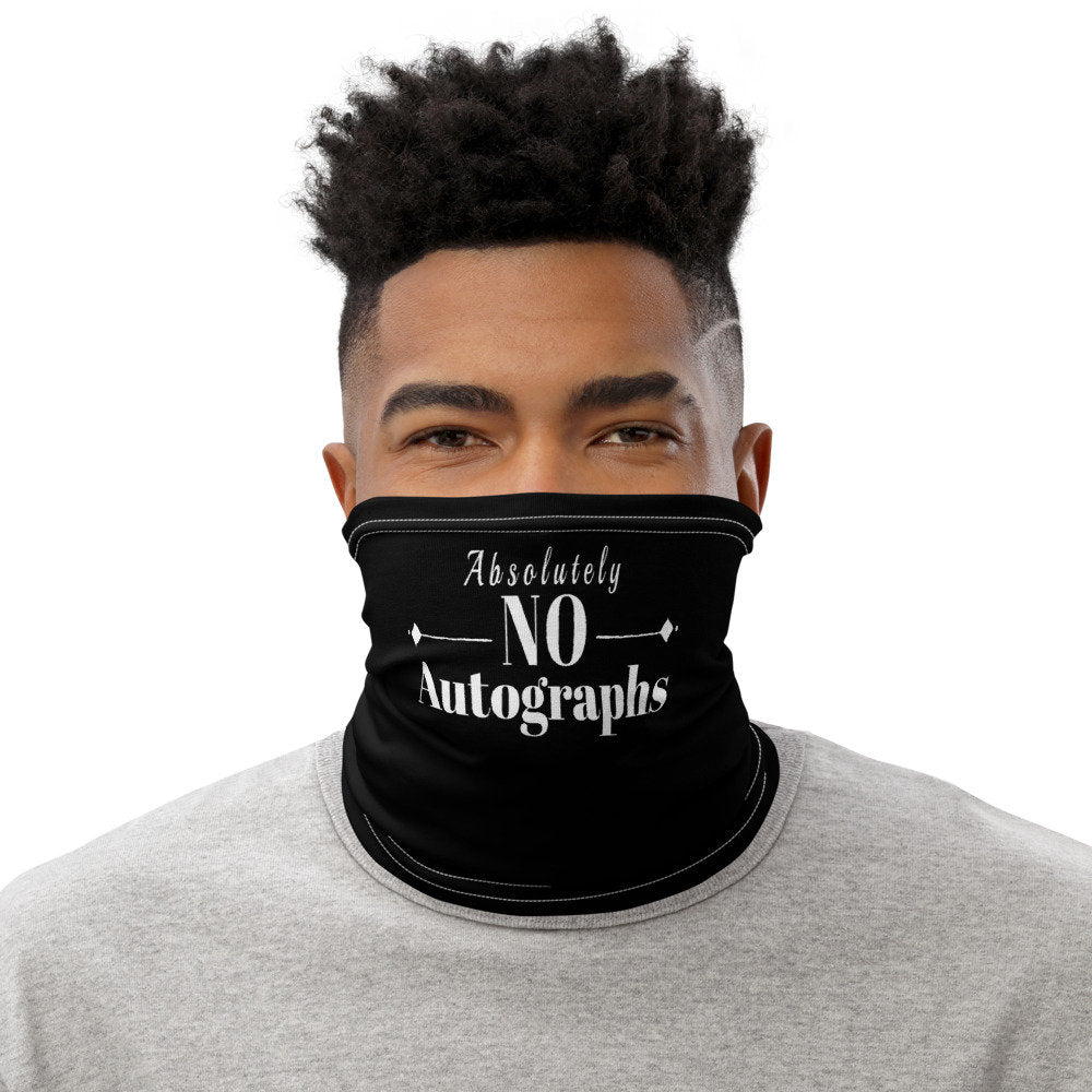 Funny Face Mask,  No Autographs Neck Gaiter - TheLastWordBish.com
