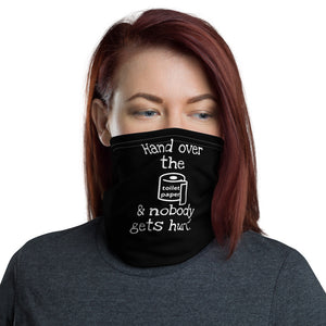 "Funny Face Mask, ""Hand Over the Toilet Paper and Nobody Gets Hurt"" Neck Gaiter - TheLastWordBish.com"