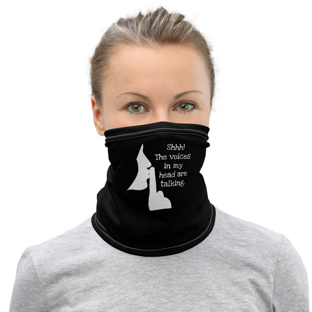 "Funny Face Mask, ""Shhhh!  The Voices in My Head Are Talking,"" Washable Neck Gaiter - TheLastWordBish.com"
