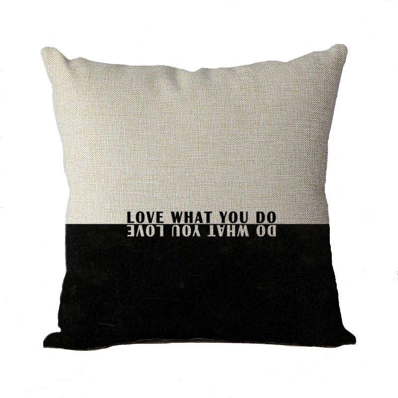 Love What You Do, Do What You Love Pillow Cover