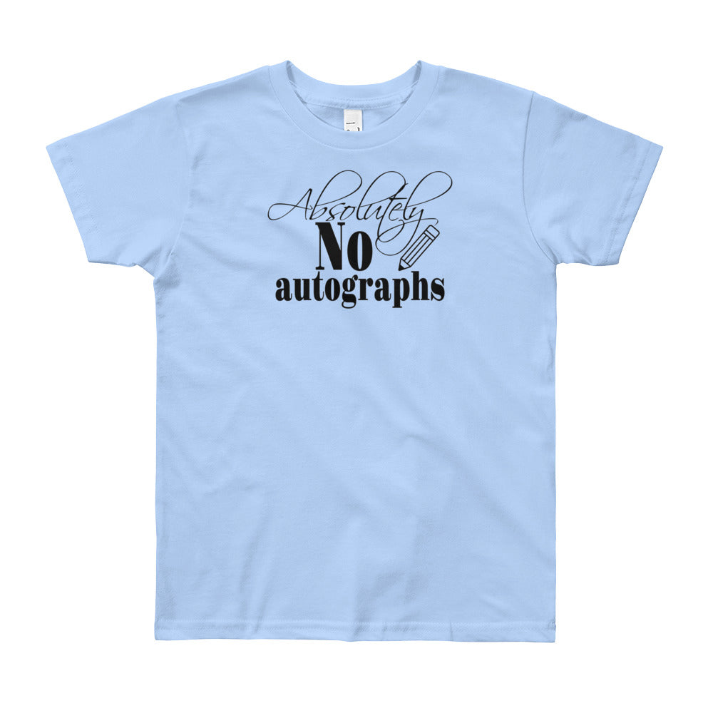 Funny Youth Children's Unisex T-shirt - Absolutely No Autographs - TheLastWordBish.com