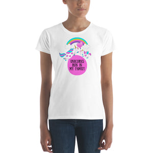Unicorns Run In My Family  Ladies T-Shirt - TheLastWordBish.com