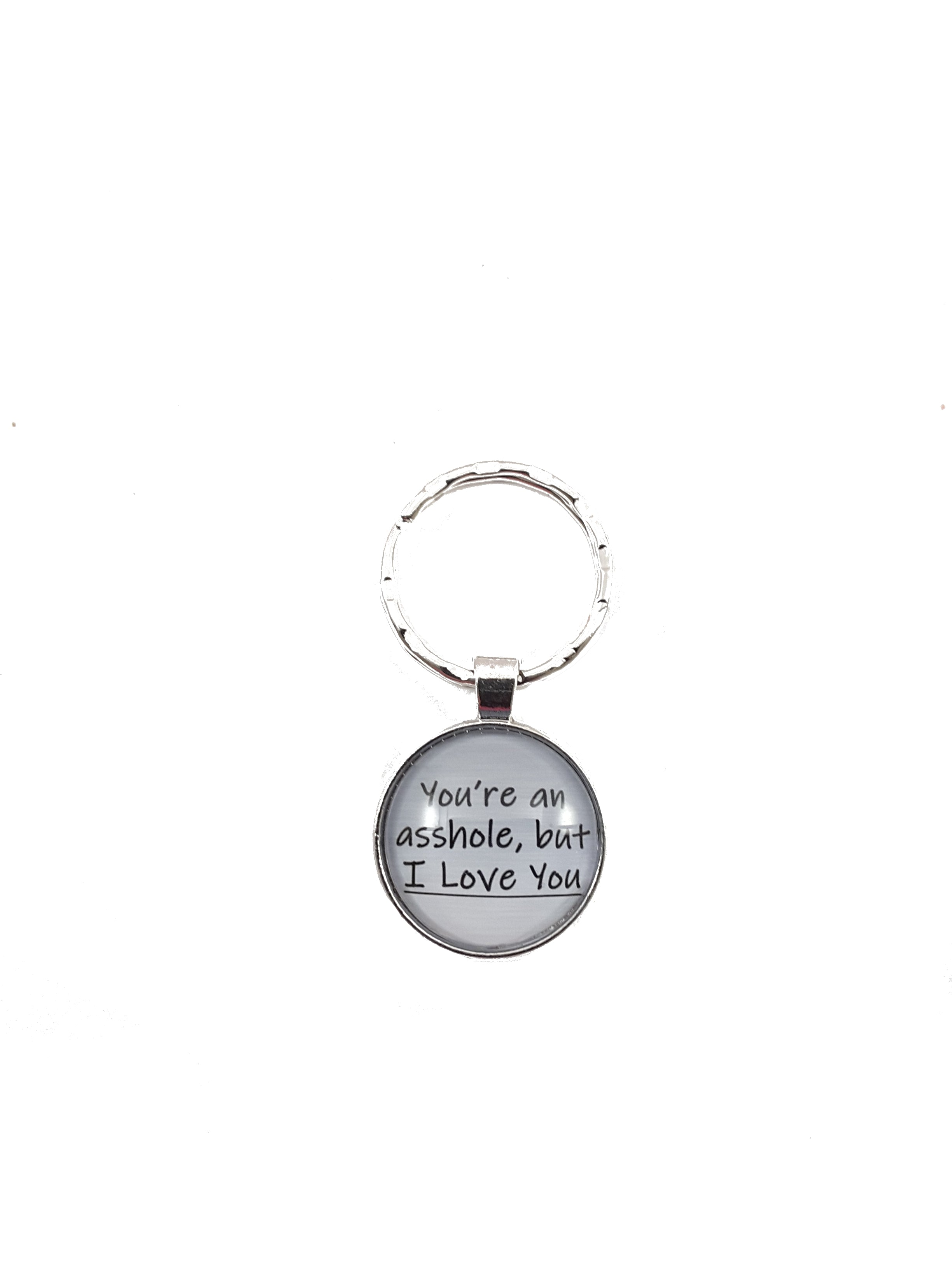 You're My Favorite Asshole KeyChain - Free Shipping! - TheLastWordBish.com