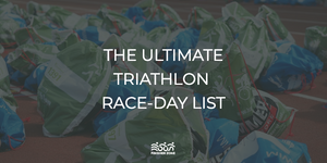 The Ultimate Triathlon race-day packing list (pdf included)