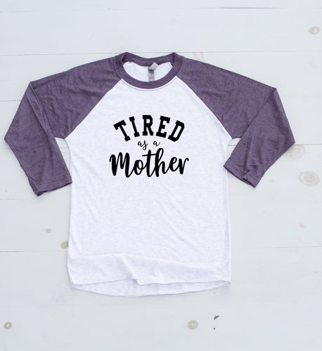 TIRED AS A MOTHER Baseball Tee