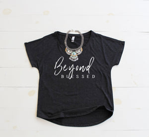 BEYOND BLESSED Flowy Tee