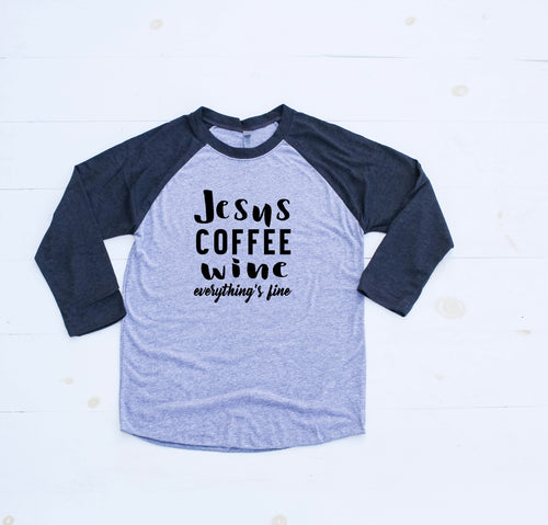 JESUS COFFEE WINE EVERYTHING'S FINE - For Emily Baseball Tee