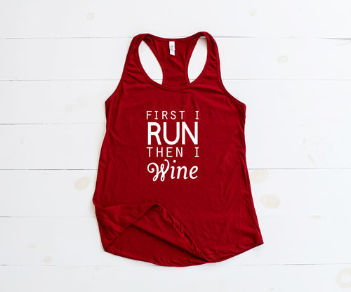 FIRST I RUN THEN I WINE Tank Top