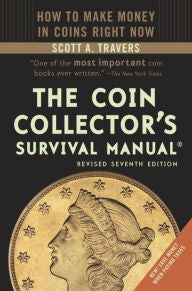 The Coin Collector's Survival Manual - How to Make Money in Coins Right Now