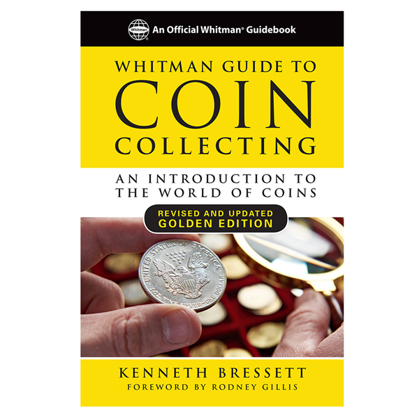 The Whitman Guide to Coin Collecting Golden Edition