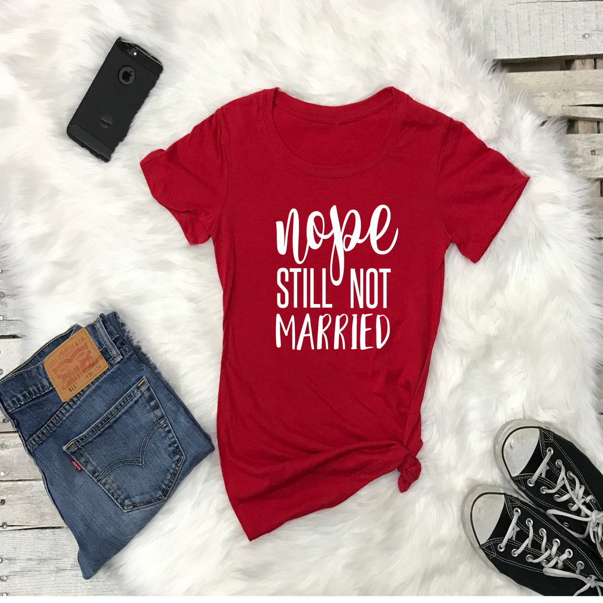 Women's Tshirt NOPE Still Not Married - Prfcto Lifestyle