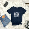 Women's Tshirt NOPE Still Not Pregnant - Prfcto Lifestyle