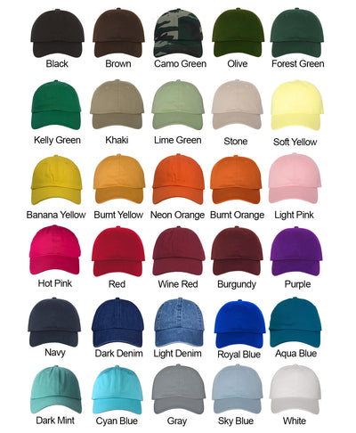 Bride and Squad Dad Hat Set Color Chart- Black, Brown, Camo Green, Olive, Forest Green, Kelly Green, Khaki, Stone, Soft Yellow, Banana Yellow, Burnt Orange, Light Pink, Hot Pink, Red, Wine Red, Burgundy, Purple, Navy, Dark Denim, Light Denim, Royal Blue, Aqua Blue, Dark Mint, Cyan Blue, Gray, Sky Blue, White