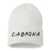 Cabrona Friends Font Cuffed Beanie, Cuffed Beanie Cap, Cabrona Embroidery, Embroidered Beanie Cap, Friends Font, Custom Embroidery, DSY Lifestyle Beanie, White Cuffed Beanie, Made in LA
