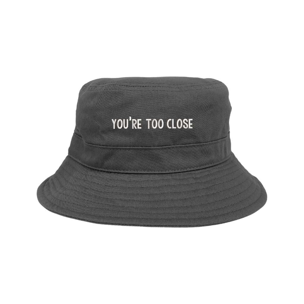 You're too close gray bucket hat DSY Lifestyle