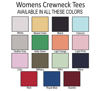 Women's Crewneck Tees Color Chart- Banana Cream, Black, Cancun (Light Blue), Scarlet (Burgundy), Heather Gray, Kelly Green, Light Orange, Lilac, Military Green, Mint, Navy, Olive, Pink, Red, Royal Blue, White