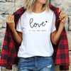 Unisex Love Is All You Need T-Shirt , White T-Shirt, Love, Printed Shirt, Scoop Neck Shirt, Crewneck, Valentines Day Shirt, DSY Lifestyle Shirt, Made in LA
