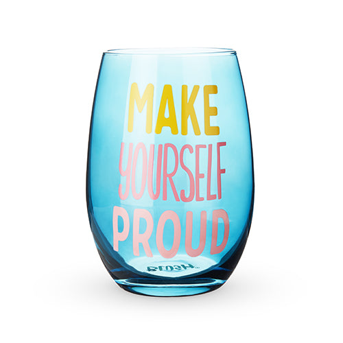 Make Yourself Proud Stemless Wine Glass by Blush® - Big Bar Shots