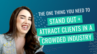 The ONE Thing You Need to Stand Out + Attract Clients in a Crowded Industry