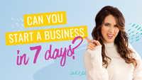 Can You Start a Business in 7 Days?