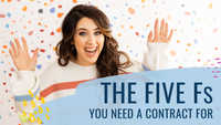 The 5 Fs: When You Need a Contract | The Contract Shop