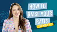 How To Raise Your Rates – The RIGHT Way!
