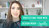 How to Protect Your Web Design Work (Legally)