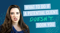 What to Do If a Potential Client DOESN'T Book You