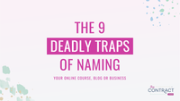 The 9 Deadly Traps of Naming Your Online Course, Blog or Business [Naming Series - Post 4 of 4]