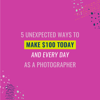 5 Unexpected Ways to Make $100 Remotely Today and Every Day as a Photographer