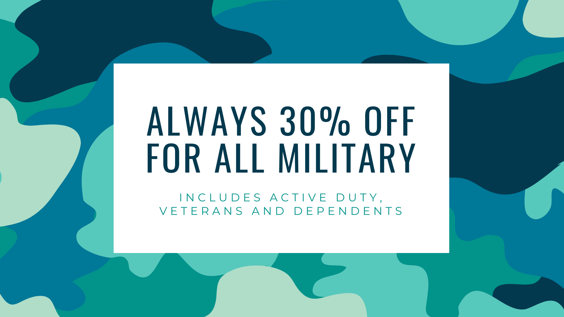 30% Off for all United States Active Duty Military, Veterans and Dependents - Sign Up Here