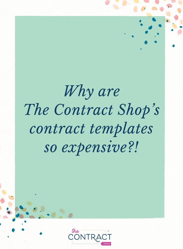 """Why are your contract templates so expensive?!"""