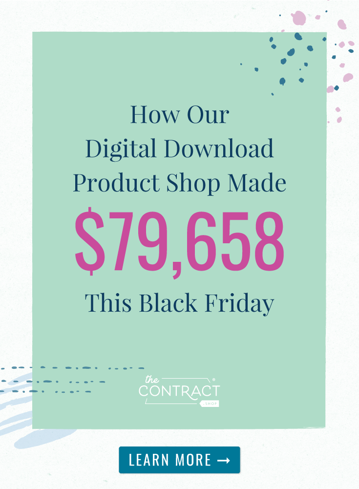 How Our Digital Download Product Shop Made $79,658 this Black Friday | I like to write a post-mortem of our sales after they're completed to give you guys the most transparent view into our business I possibly can. | The Contract Shop | #creativeentrepreneur #smallbusiness #contractsforall #entrepreneurs #legaltipsforcreatives