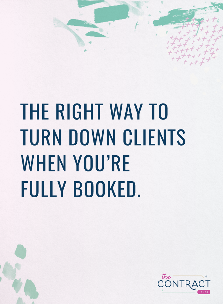 Should You Turn Down Clients When You're Fully Booked?