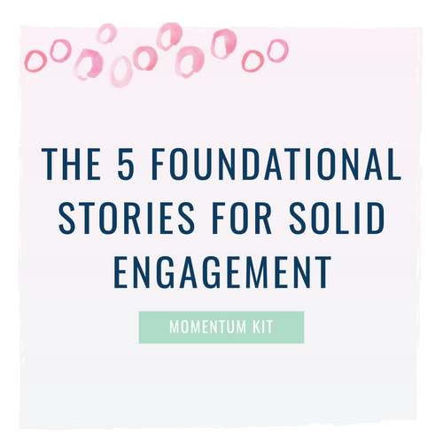 The 5 Foundational Stories for Solid Engagement