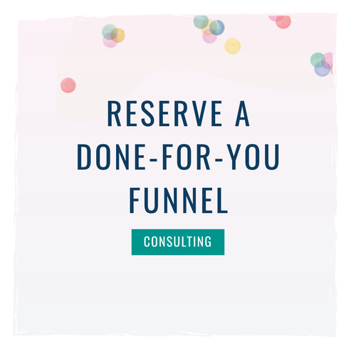 Reserve a Done-for-Your Funnel