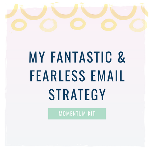 My Fantastic & Fearless Email Strategy