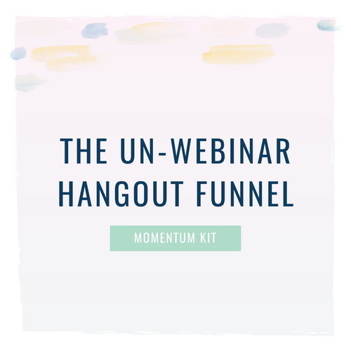 The Un-Webinar Hangout Funnel