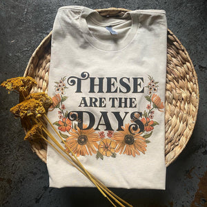 These Are The Days - Unisex - Sand [READY TO SHIP]