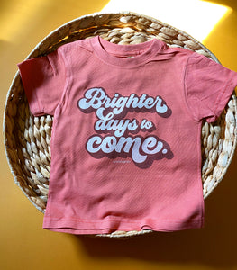 Brighter Days to Come - Muted Coral Toddler Tee [READY TO SHIP]