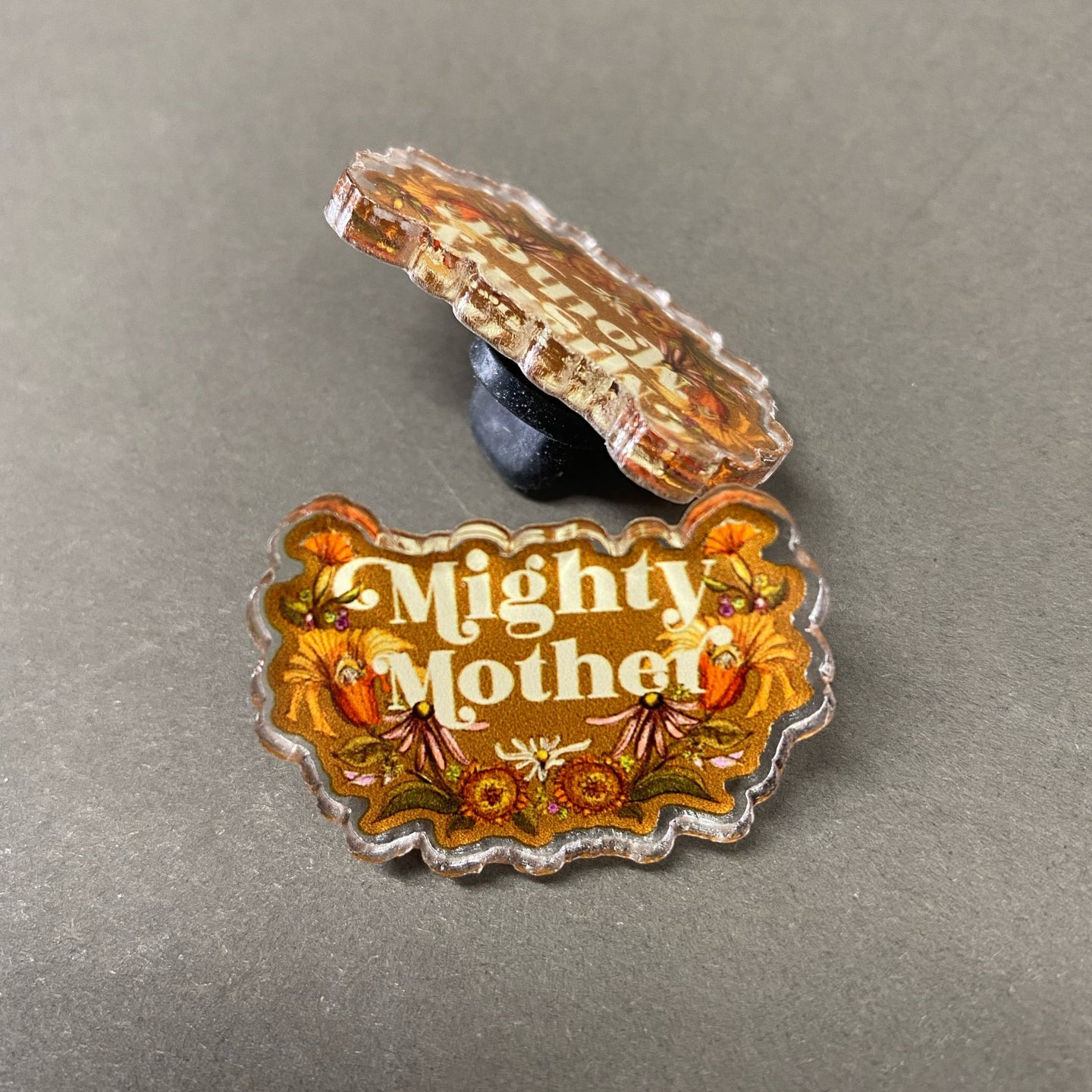 Mighty Mother - 1'' [Acrylic Pin]