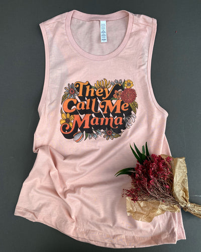 They Call Me Mama - Peach - Ladie's Muscle Tank [READY TO SHIP]