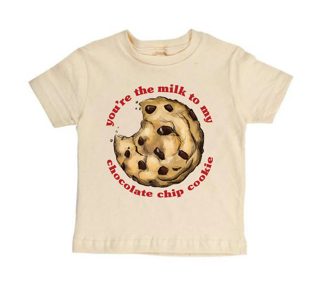 You're the Milk to my Chocolate Chip Cookie [Toddler Tee]